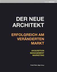 Der Neue Architekt - Erfolgreich Am Veränderten Markt