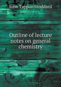Outline of Lecture Notes on General Chemistry