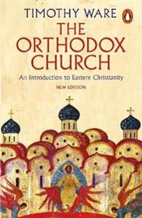 Orthodox church - an introduction to eastern christianity
