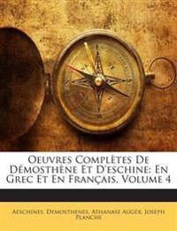 Oeuvres Complètes De Démosthène Et D'eschine: En Grec Et En Français, Volume 4