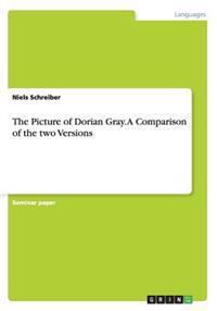 The Picture of Dorian Gray. a Comparison of the Two Versions