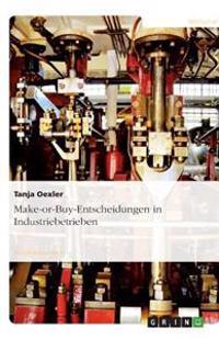 Make-Or-Buy-Entscheidungen in Industriebetrieben