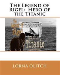 The Legend of Rigel: Hero of Thetitanic