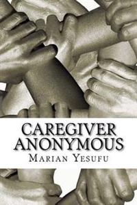 Caregiver Anonymous: The Play