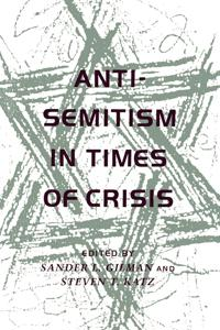 Anti-Semitism in Times of Crisis