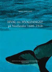 Hval og hvalfangst på Vestlandet 1600-1910