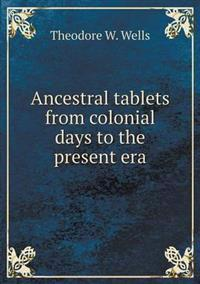 Ancestral Tablets from Colonial Days to the Present Era