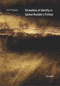 Formations of Identity in Salman Rushdie's Fictions