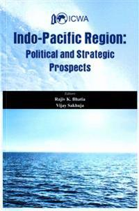 Indo Pacific Region: Political and Strategic Prospects