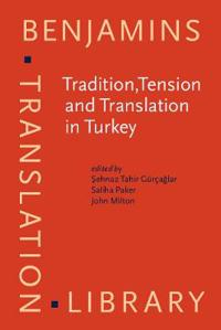 Tradition, Tension and Translation in Turkey