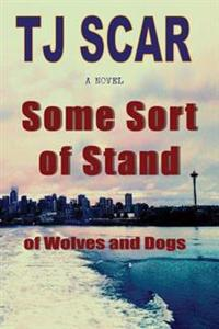Some Sort of Stand: Of Wolves and Dogs