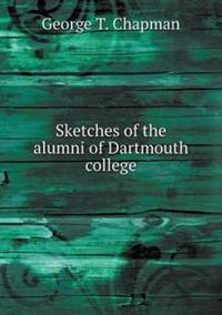 Sketches of the Alumni of Dartmouth College