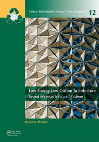 Low Energy Low Carbon Architecture: Recent Advances & Future Directions