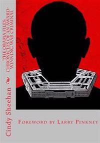 The Obama Files: Chronicles of an Award-Winning War Criminal