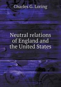 Neutral Relations of England and the United States