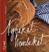 Nybakat hembakat : bröd för alla dagar