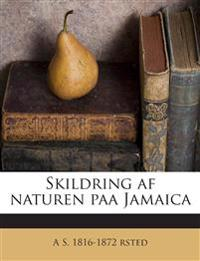 Skildring af naturen paa Jamaica