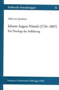 Johann August Nosselt (1734-1807). Ein Theologe Der Aufklarung