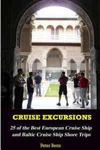 Cruise Excursions: : 25 of the Best European Cruise Ship and Baltic Cruise Ship Shore Trips (Budget Edition)