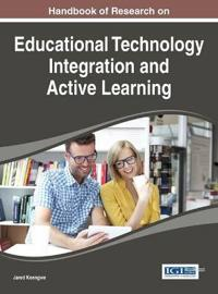 Handbook of Research on Educational Technology Integration and Active Learning