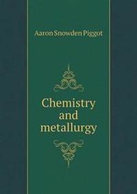 Chemistry and Metallurgy