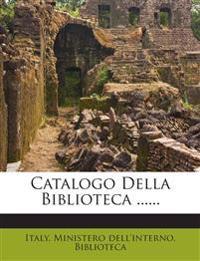 Catalogo Della Biblioteca ......