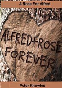A Rose for Alfred
