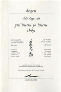 Dogen, Yui Butsu Yo Butsu - Shoji / Seul Bouddha Connait Bouddha - Vie-Mort