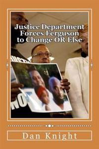 Justice Department Forces Ferguson to Change or Else: You Cannot Legislate Civility Into Heathens But This Is a Start