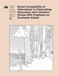 Social Acceptability of Alternatives to Clearcutting: Discussion and Literature Review with Emphasis on Southeast Alaska