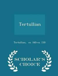 Tertullian - Scholar's Choice Edition