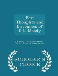 Best Thoughts and Discourses of D.L. Moody - Scholar's Choice Edition