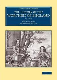 The Cambridge Library Collection - British and Irish History, General The History of the Worthies of England
