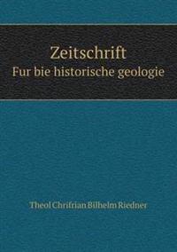 Zeitschrift Fur Bie Historische Geologie