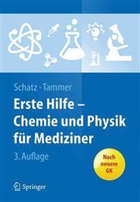 Erste Hilfe - Chemie Und Physik Fur Mediziner