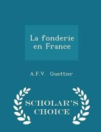 La Fonderie En France - Scholar's Choice Edition