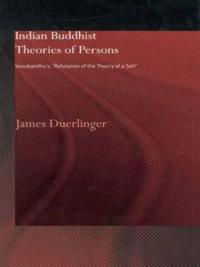 Indian Buddhist Theories of Persons
