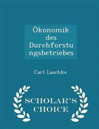 Okonomik Des Durchforstungsbetriebes - Scholar's Choice Edition