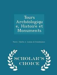 Tours Archeologique, Histoire Et Monuments - Scholar's Choice Edition