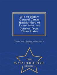Life of Major-General James Shields