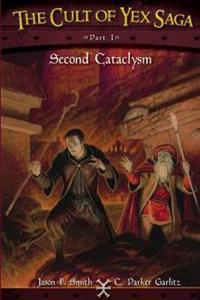 The Cult of Yex Saga Part I: Second Cataclysm