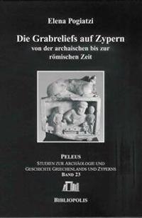 Die Grabreliefs Auf Zypern Von Der Archaischen Bis Zur Romischen Zeit