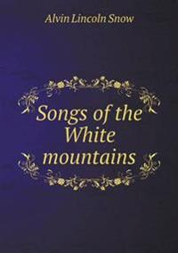 Songs of the White Mountains