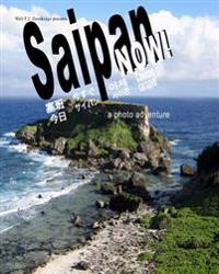 Saipan Now!: A Photo Adventure