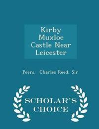 Kirby Muxloe Castle Near Leicester - Scholar's Choice Edition