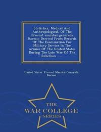 Statistics, Medical and Anthropological, of the Provost-Marshal-General's Bureau