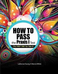 How to Pass the Praxis I Test
