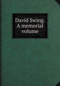 David Swing. a Memorial Volume