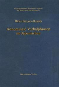 Adnominale Verbalphrasen Im Japanischen: Semantische Interpretation Ihres Syntaktischen Bezugs Zum Regierenden Nomen