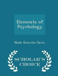 Elements of Psychology - Scholar's Choice Edition